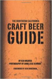 Northern California Beer Guide by Writer, editor, and author Ken Weaver. Freelance writing advice